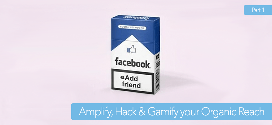 amplify-hack-and-gamify-your-organic-reach