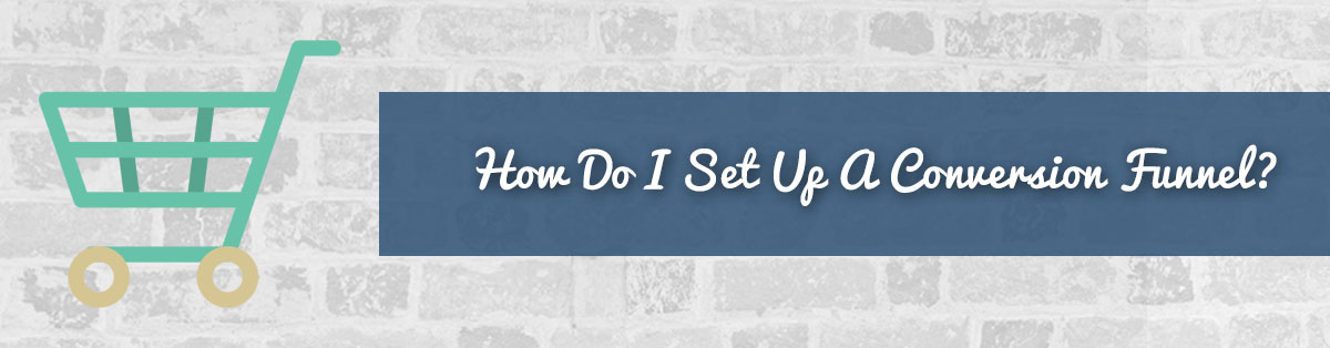 how-do-i-setup-a-conversion-funnel